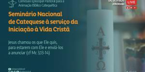 Seminário Nacional de catequese a serviço da Iniciação à vida cristã